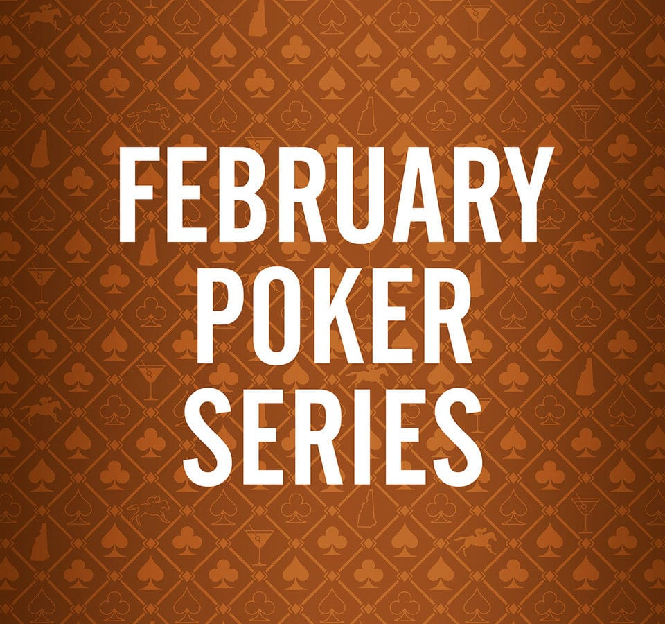 Feb Poker Series Intro